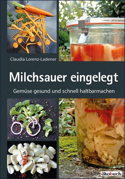 Milchsauer eingelegt (Buch)