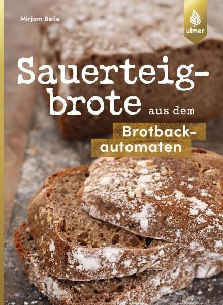 Sauerteigbrot im Brotbackautomaten