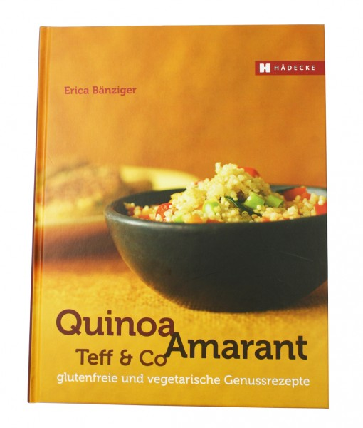 Quinoa, Amaranth, Teff & Co