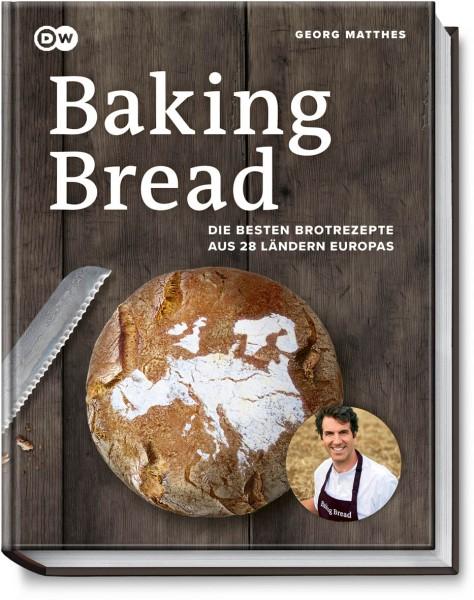 Baking Bread - Die besten Brotrezepte aus 28 Ländern Europas