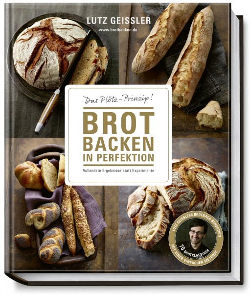 Brot backen in Perfektion (Lutz Geißler)
